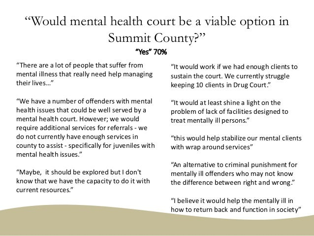 """""""Would mental health court be a viable option in Summit County?"""" """"There are a lot of people that suffer from mental illnes..."""
