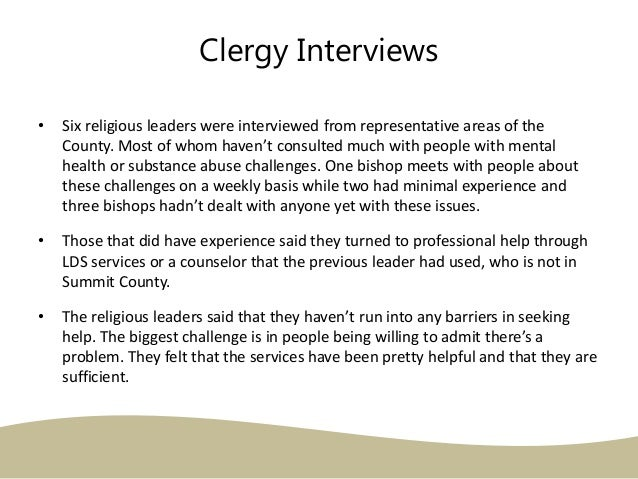 Clergy Interviews • Six religious leaders were interviewed from representative areas of the County. Most of whom haven't c...