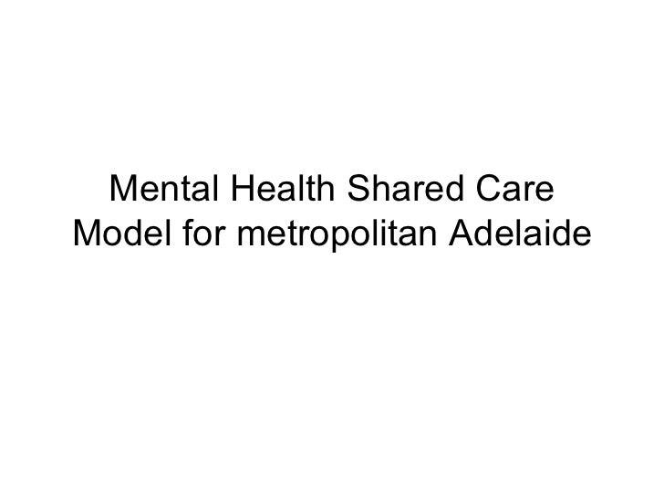 Mental Health Shared CareModel for metropolitan Adelaide