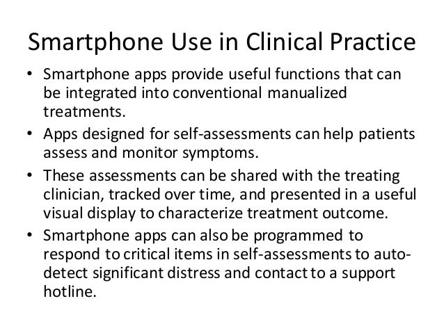 Smartphone Use in Clinical Practice • Smartphone apps provide useful functions that can be integrated into conventional ma...
