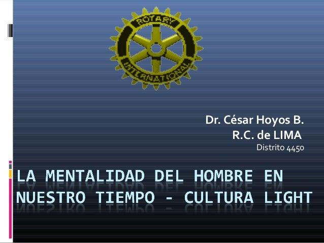 Dr. César Hoyos B.     R.C. de LIMA         Distrito 4450