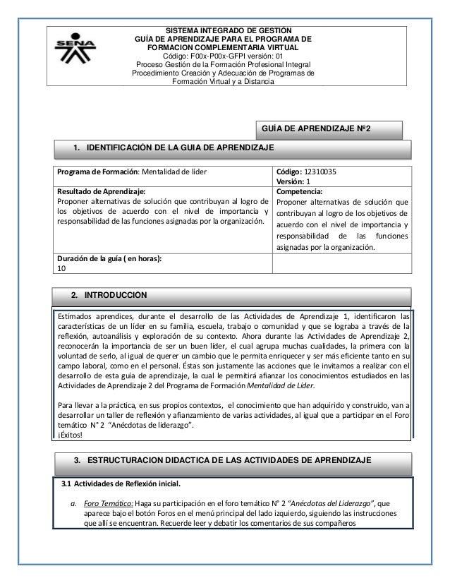SISTEMA INTEGRADO DE GESTIÓN GUÍA DE APRENDIZAJE PARA EL PROGRAMA DE FORMACION COMPLEMENTARIA VIRTUAL Código: F00x-P00x-GF...