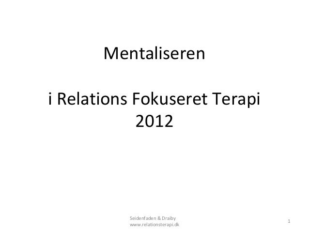 Mentalisereni Relations Fokuseret Terapi            2012          Seidenfaden & Draiby                                   1...