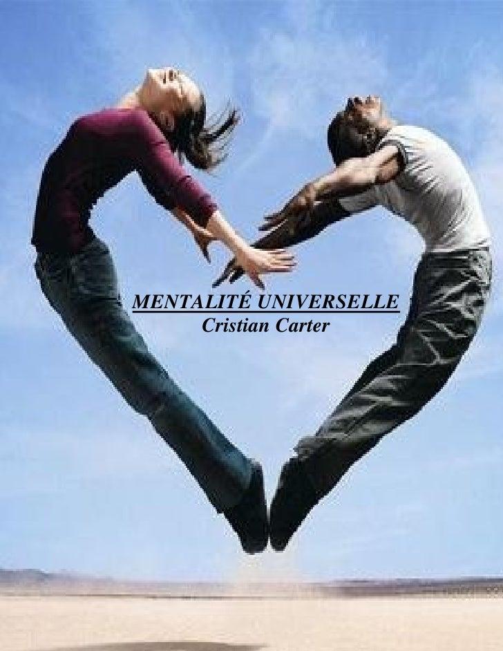 Mentalité Universelle, Cristian Carter: www.scribd.com/cristcarter            MENTALITÉ UNIVERSELLE             Cristian C...