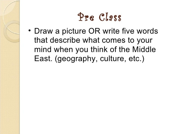 Pre Class   <ul><ul><li>Draw a picture OR write five words that describe what comes to your mind when you think of the Mid...
