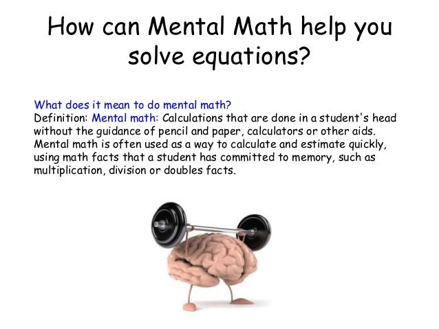 What is mental math?