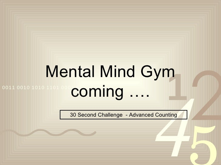 Mental Mind Gym coming …. 30 Second Challenge  - Advanced Counting