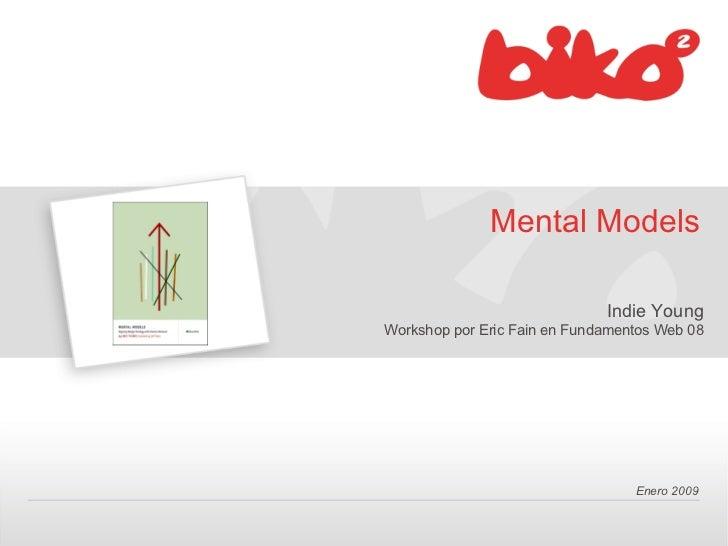 Mental Models                              Indie YoungWorkshop por Eric Fain en Fundamentos Web 08                        ...