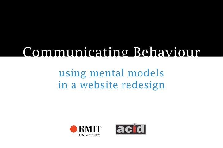 Communicating Behaviour     using mental models     in a website redesign
