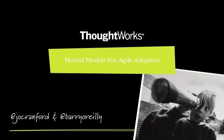 Mental Models For Agile Adoption@jocranford & @barryoreilly