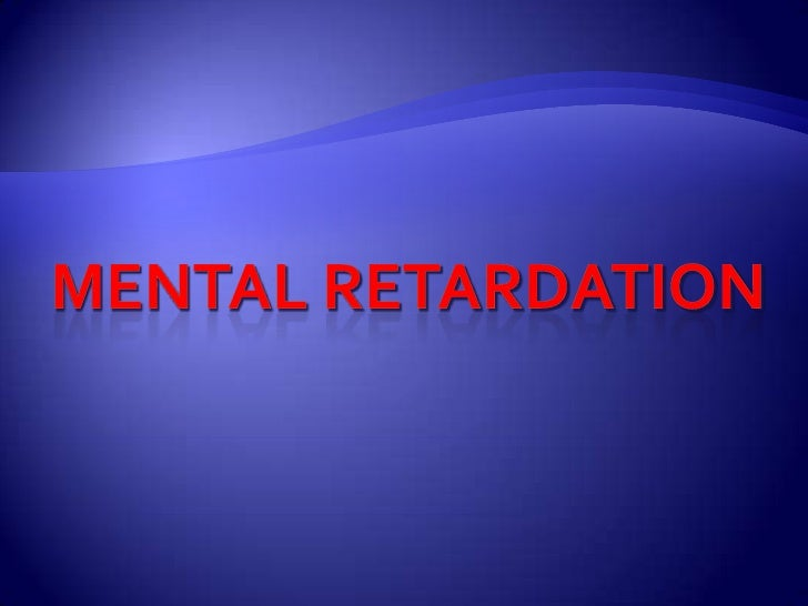 MENTAL RETARDATION<br />