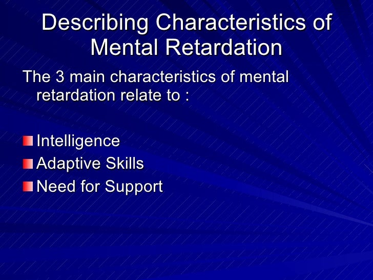 teaching mental retardation Intellectual disability is a term used when a person has certain limitations in mental previously, mental retardation) digest of education.