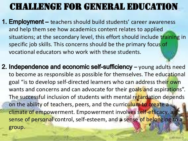 3. Life skills – focusing on the importance of competence in everyday activities. This area includes, but is not limited t...