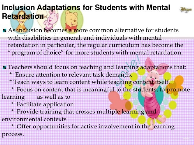 """teaching mental retardation An intellectual disability, formerly referred to as """"mental retardation"""", is not an   useful strategies for teaching students with intellectual disabilities include, but."""