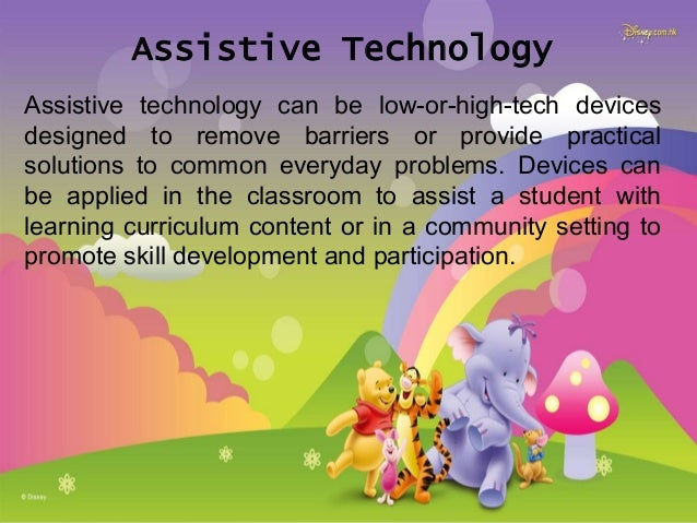 Assistive technology can include such complex devices as: 1. An environmental control unit to allow individual with little...