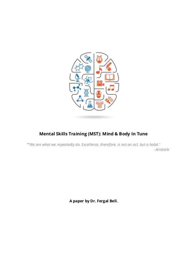 """Mental Skills Training (MST): Mind & Body In Tune """"'We are what we repeatedly do. Excellence, therefore, is not an act, bu..."""