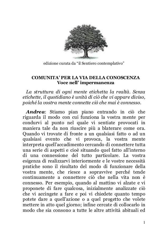 """edizione curata da """"il Sentiero contemplativo""""  COMUNITA' PER LA VIA DELLA CONOSCENZA Voce nell' impermanenza  La struttur..."""