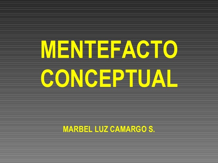 MENTEFACTO CONCEPTUAL MARBEL LUZ CAMARGO S.