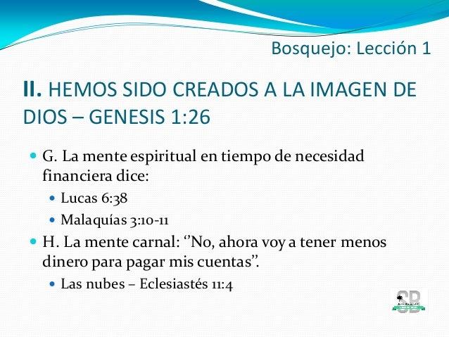 II. HEMOS SIDO CREADOS A LA IMAGEN DE DIOS – GENESIS 1:26  G. La mente espiritual en tiempo de necesidad financiera dice:...