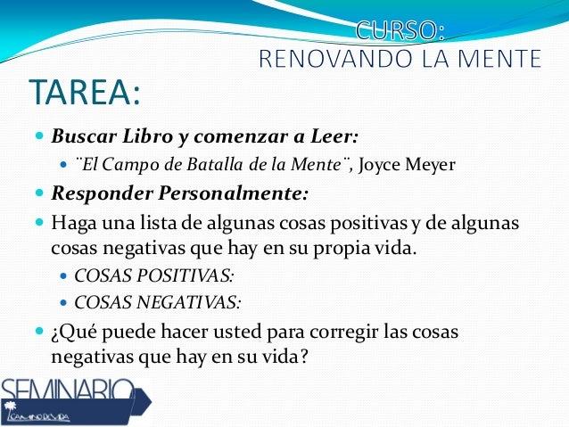 TAREA:  Buscar Libro y comenzar a Leer:  ¨El Campo de Batalla de la Mente¨, Joyce Meyer  Responder Personalmente:  Hag...