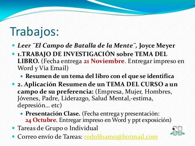 Trabajos:  Leer ¨El Campo de Batalla de la Mente¨, Joyce Meyer  1.TRABAJO DE INVESTIGACIÓN sobre TEMA DEL LIBRO. (Fecha ...