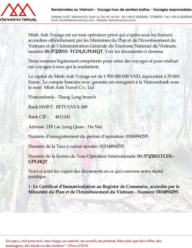 Minh Anh Voyage est un tour opérateur privé qui sopère sous les licencesaccordées officiellement par les Ministères du Pla...