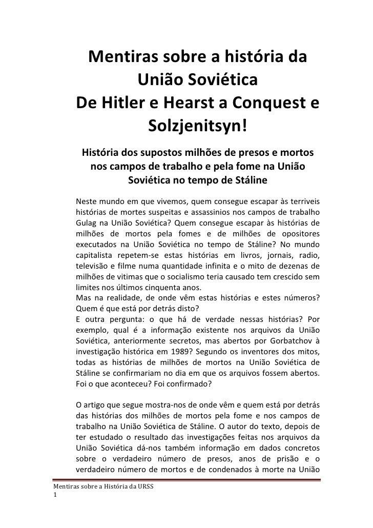 Mentiras sobre a história da               União Soviética       De Hitler e Hearst a Conquest e                 Solzjenit...