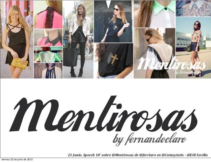 21 Junio. Speech 10' sobre @Mentirosas de @ferclaro en @Catasytuits - @EOI Sevillaviernes 22 de j...