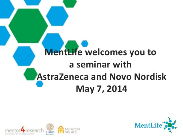 MentLife welcomes you to a seminar with AstraZeneca and Novo Nordisk May 7, 2014