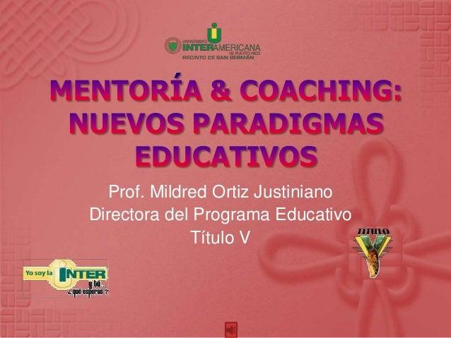 Prof. Mildred Ortiz Justiniano Directora del Programa Educativo Título V