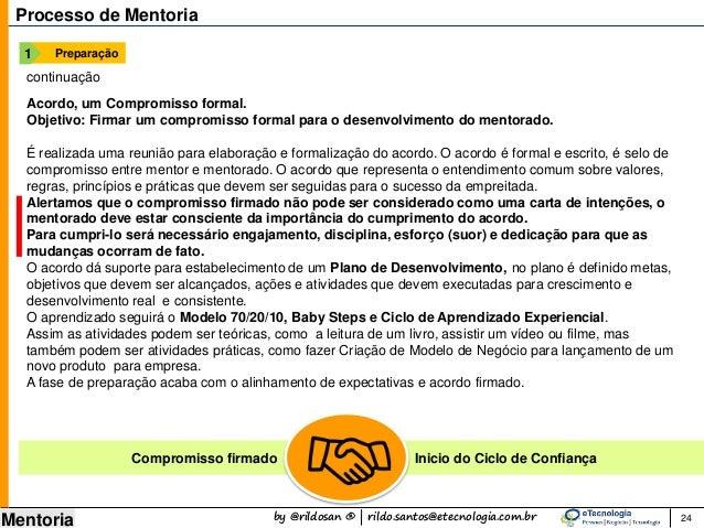 by @rildosan ® | rildo.santos@etecnologia.com.br Mentoria 24 Processo de Mentoria Preparação1 continuação Acordo, um Compr...