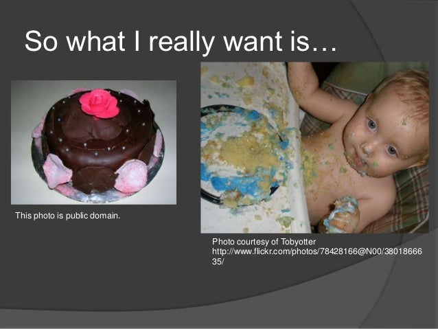 So what I really want is…This photo is public domain.                               Photo courtesy of Tobyotter           ...
