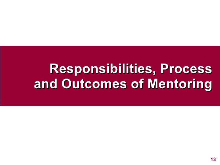 Responsibilities, Process and Outcomes of Mentoring
