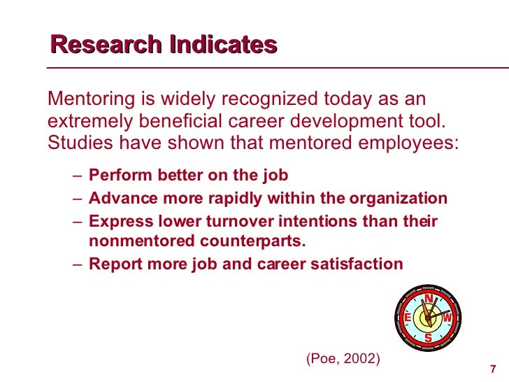 <ul><li>Mentoring is widely recognized today as an extremely beneficial career development tool. Studies have shown that m...