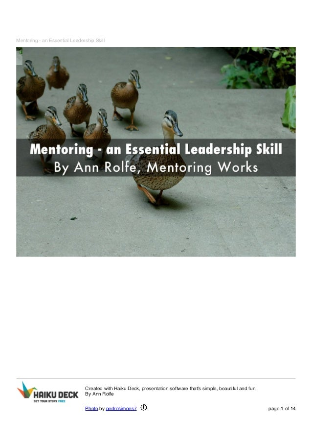Mentoring - an Essential Leadership Skill Created with Haiku Deck, presentation software that's simple, beautiful and fun....