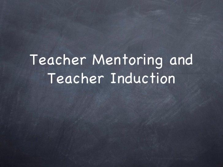 Teacher Mentoring and Teacher Induction