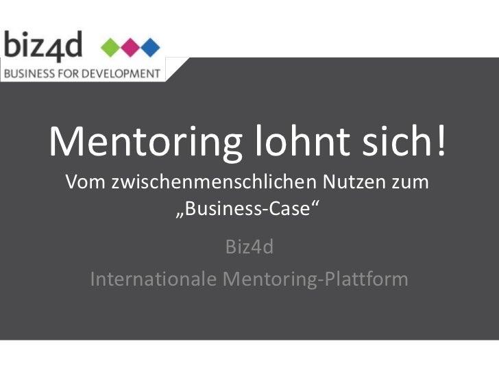 """Mentoring lohnt sich!Vom zwischenmenschlichen Nutzen zum          """"Business-Case""""                 Biz4d  Internationale Me..."""
