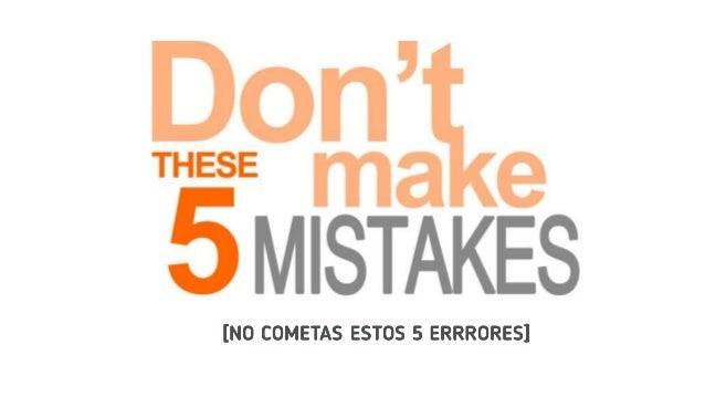 MENTORING: 5 errores que debes evitar al lanzar el programa