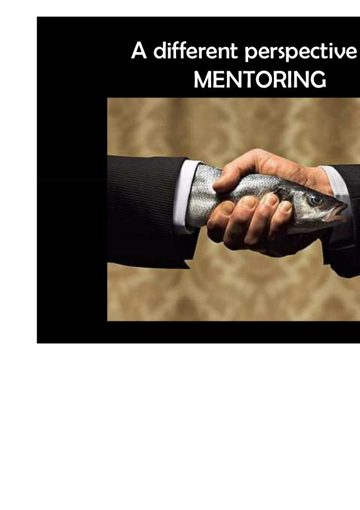 A different perspective on       MENTORING