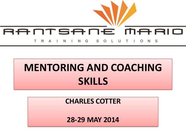 MENTORING AND COACHING SKILLS CHARLES COTTER 28-29 MAY 2014