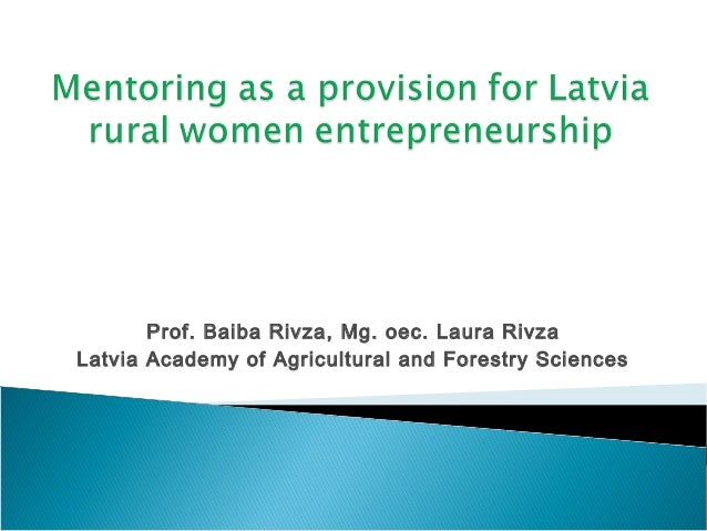 Prof. Baiba Rivza, Mg. oec. Laura RivzaLatvia Academy of Agricultural and Forestry Sciences