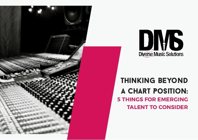 1 @spoonface1 / @fdmscic works@musicsolutions.org.uk Thinking Beyond A Chart Position: 5 THINGS FOR EMERGING TALENT TO CON...