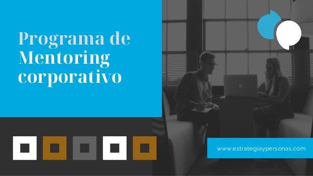 Programa de Mentoring corporativo www.estrategiaypersonas.com