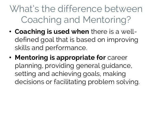 differences between coaching and mentoring Let's start by looking at the broad differences between coaching, mentoring and counselling similarities and differences between coaching and mentoring.