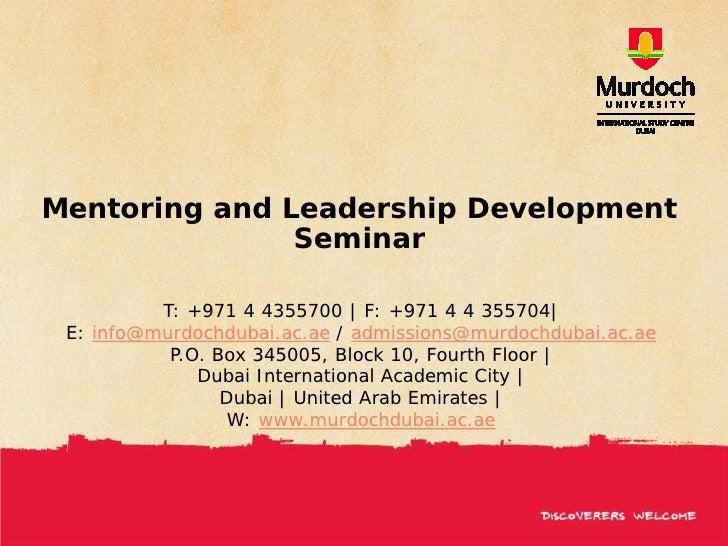 Mentoring and Leadership Development                Seminar            T: +971 4 4355700 | F: +971 4 4 355704|  E: info@mu...