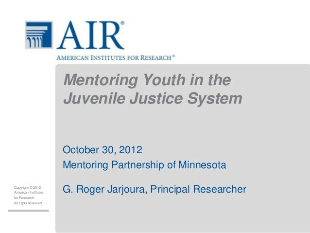 Mentoring Youth in the                       Juvenile Justice System                       October 30, 2012               ...