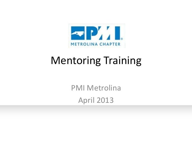 Mentoring Training PMI Metrolina April 2013