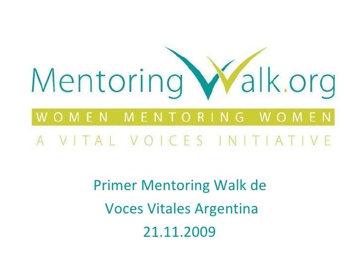 Primer Mentoring Walk de  Voces Vitales Argentina 21.11.2009