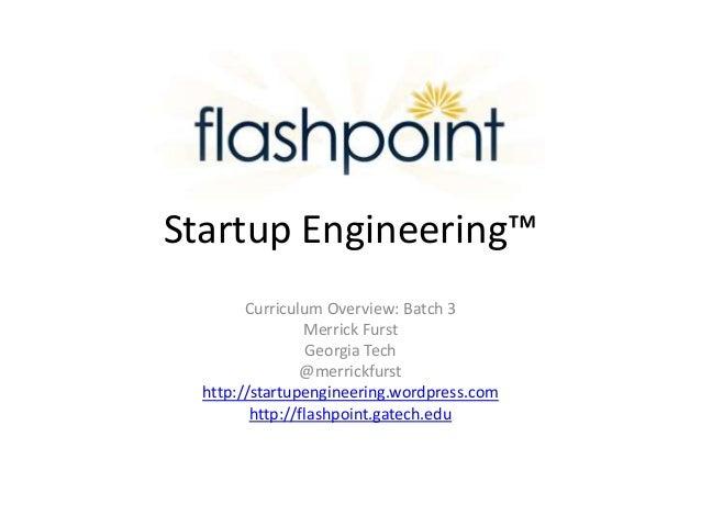 Startup Engineering™        Curriculum Overview: Batch 3                 Merrick Furst                  Georgia Tech      ...