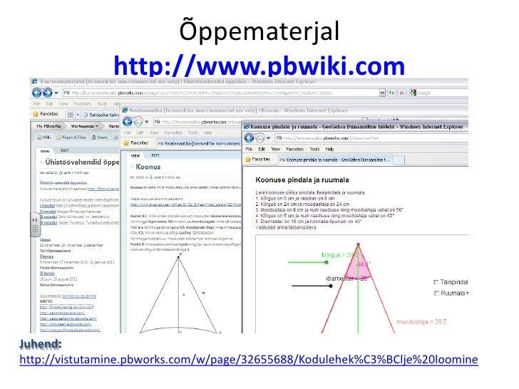 Õppematerjal http://www.pbwiki.com<br />Juhend: http://vistutamine.pbworks.com/w/page/32655688/Kodulehek%C3%BClje%20loomin...